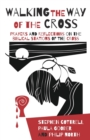 Walking the Way of the Cross : Prayers and reflections on the biblical stations of the cross - Book