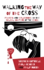 Walking the Way of the Cross : Prayers and reflections on the biblical stations of the cross - eBook