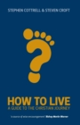 How to Live : A Guide for the Christian Journey - Book
