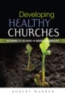 Developing Healthy Churches : Returning to the Heart of Mission and Ministry - Book