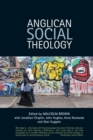 Anglican Social Theology : Renewing the vision today - Book