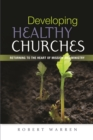 Developing Healthy Churches : Returning to the Heart of Mission and Ministry - eBook