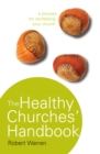 The Healthy Churches' Handbook : A Process for Revitalizing Your Church - eBook