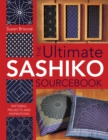 Ultimate Sashiko Sourcebook : Patterns, Projects and Inspirations - Book