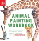 Animal Painting Workbook : Learn to Paint Animals in Watercolour with Complete Confidence and Ease - Book
