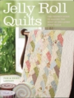 Jelly Roll Quilts : Delicious Quilts from the Latest Irresistible Strip Rolls - Book