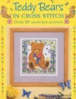 Teddy Bears in Cross Stitch : Over 30 Adorable Designs - Book