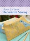 How to Sew - Decorative Sewing - eBook