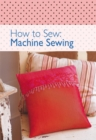 How to Sew - Machine Sewing - eBook