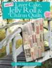 More Layer Cake, Jelly Roll & Charm Quilts - Book