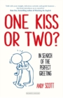 One Kiss or Two? : The Art and Science of Saying Hello - Book