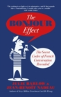 The Bonjour Effect : The Secret Codes of French Conversation Revealed - Book