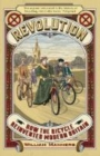 Revolution : How the Bicycle Reinvented Modern Britain - Book