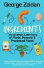 Ingredients : The Strange Chemistry of Plants, Poisons and Processed Foods - Book