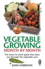 Vegetable Growing Month-by-Month : The down-to-earth guide that takes you through the vegetable year - Book