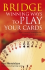 Bridge: Winning Ways to Play Your Cards - Book
