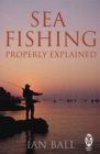 Sea Fishing Properly Explained - Book