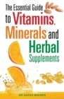 The Essential Guide to Vitamins, Minerals and Herbal Supplements - Book