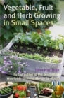 Vegetable, Fruit and Herb Growing in Small Spaces - Book
