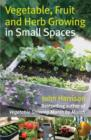 Vegetable, Fruit and Herb Growing in Small Spaces - eBook