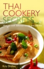 Thai Cookery Secrets : How to cook delicious curries and pad thai - eBook