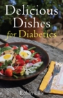 Delicious Dishes for Diabetics : A Mediterranean Way of Eating - eBook