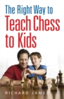 The Right Way to Teach Chess to Kids - eBook