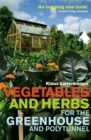 Vegetables and Herbs for the Greenhouse and Polytunnel - Book