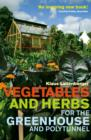 Vegetables and Herbs for the Greenhouse and Polytunnel - eBook