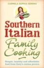Southern Italian Family Cooking : Simple, healthy and affordable food from Italy's cucina povera - Book