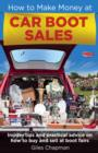 How To Make Money at Car Boot Sales : Insider tips and practical advice on how to buy and sell at  boot fairs - eBook