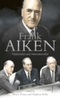 Frank Aiken : Nationalist and Internationalist - eBook