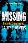 Missing and Unsolved: Ireland's Disappeared : The Unsolved Cases of Ireland's Missing Persons - eBook