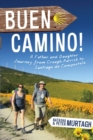 Buen Camino! Walk the Camino de Santiago with a Father and Daughter : A Physical Journey that Became a Spiritual Transformation - eBook