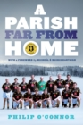 GAA Abroad A Parish Far From Home : The Stockholm Gaels - eBook