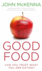 Good Food : Can You Trust What You Are Eating? - eBook