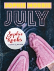 Sophie Kooks Month by Month: July : Quick and Easy Feelgood Seasonal Food for July from Kooky Dough's Sophie Morris - eBook