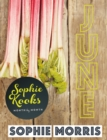Sophie Kooks Month by Month: June : Quick and Easy Feelgood Seasonal Food for June from Kooky Dough's Sophie Morris - eBook