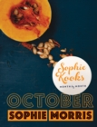 Sophie Kooks Month by Month: October : Quick and Easy Feelgood Seasonal Food for October from Kooky Dough's Sophie Morris - eBook