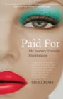 Paid For : My Journey Through Prostitution - Book