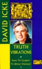 Truth Vibrations - David Icke's Journey from TV Celebrity to World Visionary : An Exploration of the Mysteries of Life and Prophetic Revelations for the Future of Humanity - eBook
