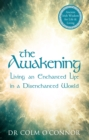 The Awakening : Living an Enchanted Life in a Disenchanted World - eBook
