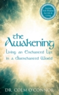 The Awakening : Living an Enchanted Life in a Disenchanted World - Book