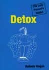 Detox: The Lazy Person's Guide! : The Simplest Way to a Fitter Body, a Clearer Mind and Higher Spirits - eBook