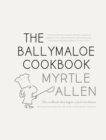 The Ballymaloe Cookbook, revised and updated 50-year anniversary edition : Classic recipes from Myrtle Allen's award-winning restaurant at Ballymaloe House - eBook