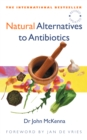 Natural Alternatives to Antibiotics - Revised and Updated : How to treat infections without antibiotics - eBook
