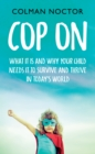 Cop On: What It Is and Why Your Child Needs It : How To Raise Your Child to Survive and Thrive in Today's World - eBook