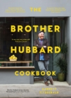 The Brother Hubbard Cookbook - Book