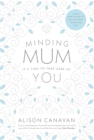 Minding Mum : It's Time to Take Care of You - Book