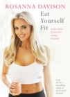 Eat Yourself Fit : Make Your Workout Work Harder - eBook
